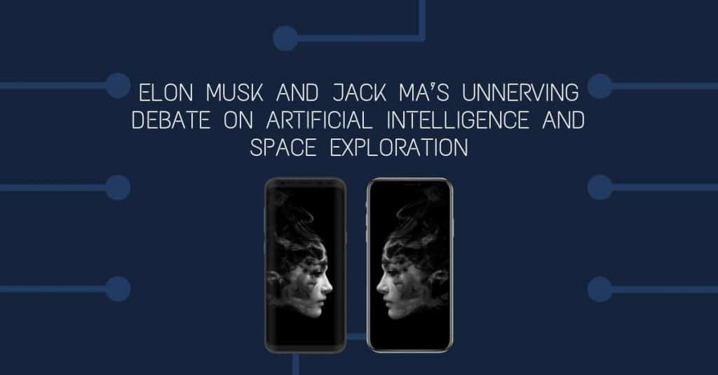 Elon Musk and Jack Ma's Unnerving Debate on Artificial Intelligence and Space Exploration 2