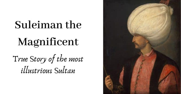 Suleiman the Magnificent – True Story of the most illustrious Sultan
