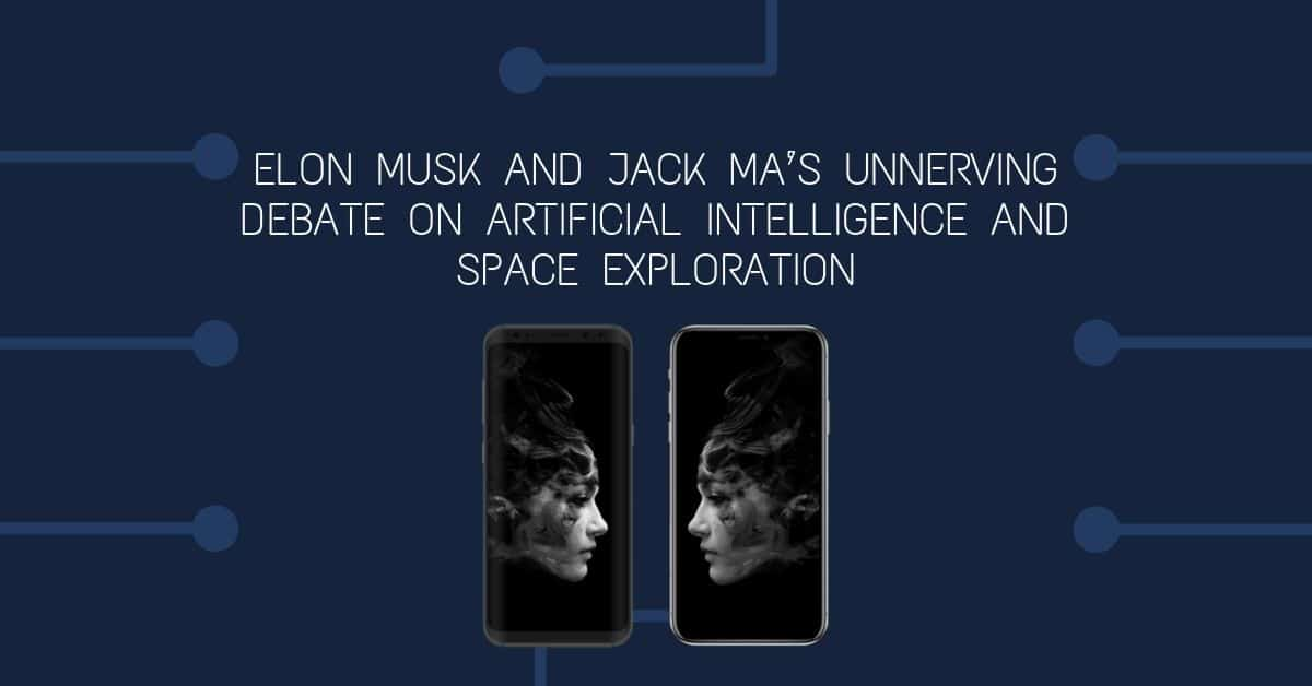Elon Musk and Jack Ma's Unnerving Debate on Artificial Intelligence and Space Exploration 1