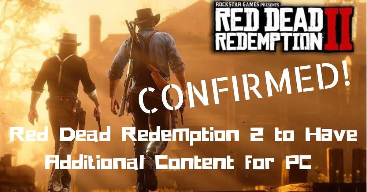 It's Confirmed: Red Dead Redemption 2 to Have Additional Content for PC