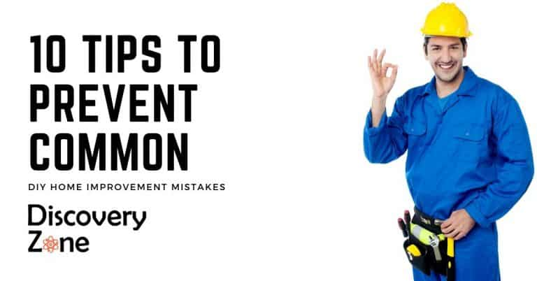 10 Tips To Prevent Common DIY Home Improvement Mistakes